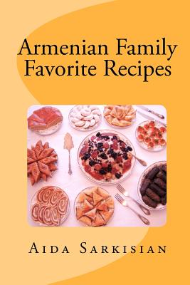 Armenian family favorite recipes for Armenian cuisine book